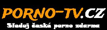 Porno-TV.cz | české porno a dlouhá videa zdarma